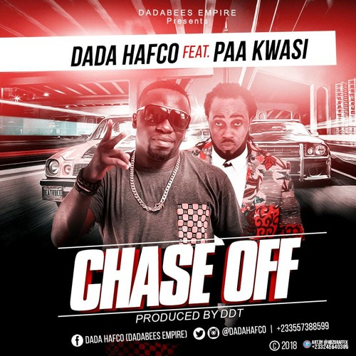 Dada Hafco ft. Paa Kwasi - Chase Off