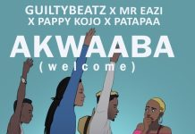 GuiltyBeatz - Akwaaba x Mr eazi x PappyKojo x Patapaa (Prod By GuiltyBeatz)