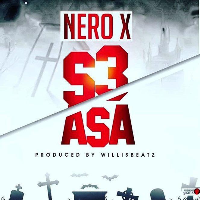 Nero X – S3 Asa (Prod. By WillisBeatz)