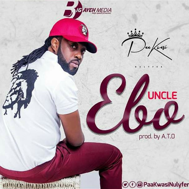 Paa Kwasi - Uncle Ebo (Prod by A.T.O)