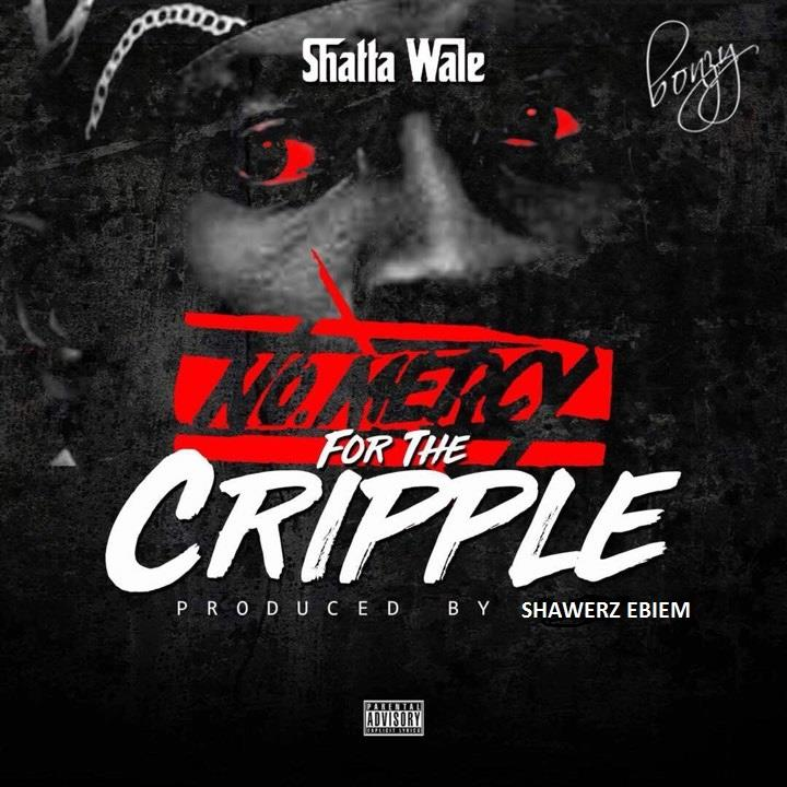 DOWNLOAD MP3 : Shatta Wale – No Mercy For The Cripple (StoneBwoy Diss)