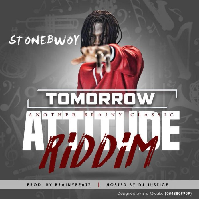Stonebwoy – Tomorrow (Attitude Riddim)(Prod. By Brainy Beatz)