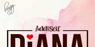 Addi Self - Diana (Prod By M.O.G)