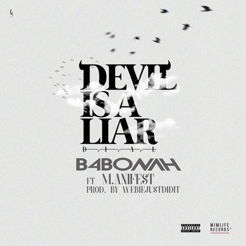 B4Bonah - Devil Is A Liar (Remix) Ft. M.anifest (Prod.By WebieJustDidiT)