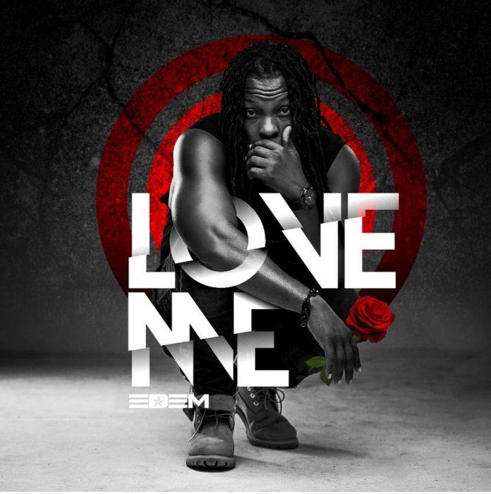 Edem - Love Me (Prod. By Mr Lekki)