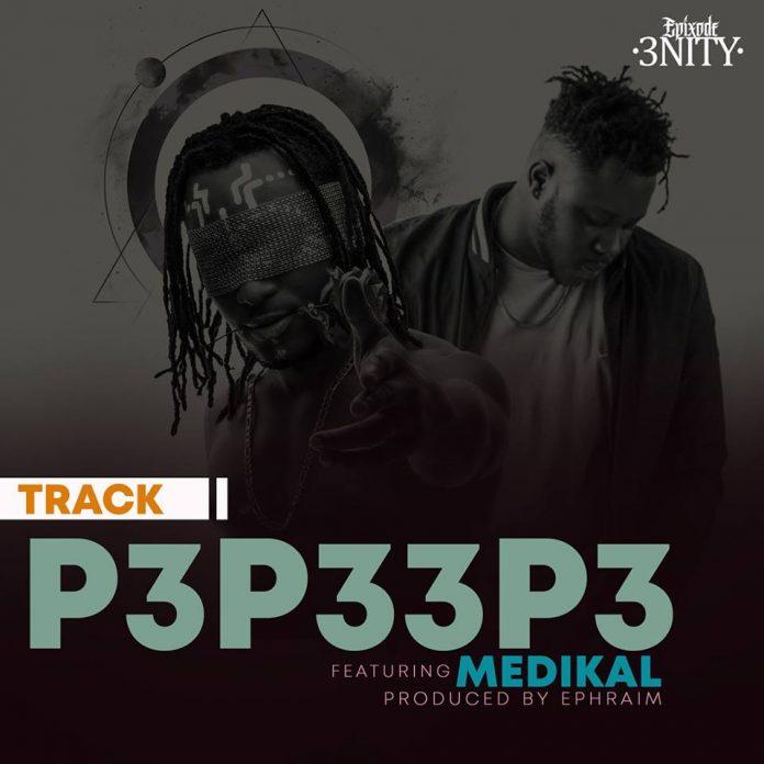 Epixode ft. Medikal - Pepeepe (Prod. by Ephraim)