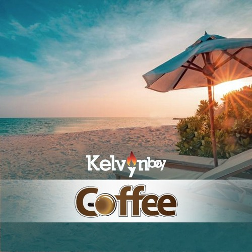 Kelvyn Boy - Coffee (Prod By PossiGee)