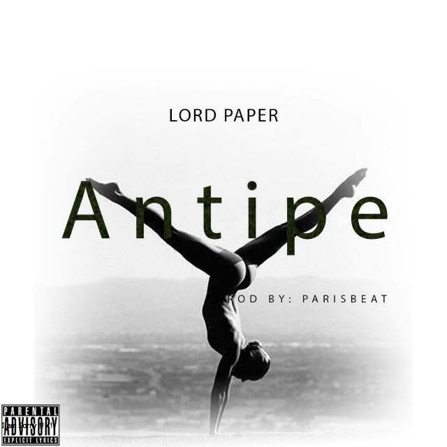 DOWNLOAD MP3 : Lord Paper – Antipey (Prod By Paris Beatz & Mixed By Nova)