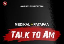 Medikal Ft Patapaa - Talk To Am (Prod.By Unkle Beatz)