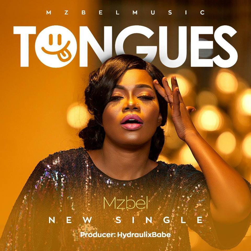 DOWNLOAD MP3 : Mzbel – Tongues (Prod By Hydraulix Fonye)