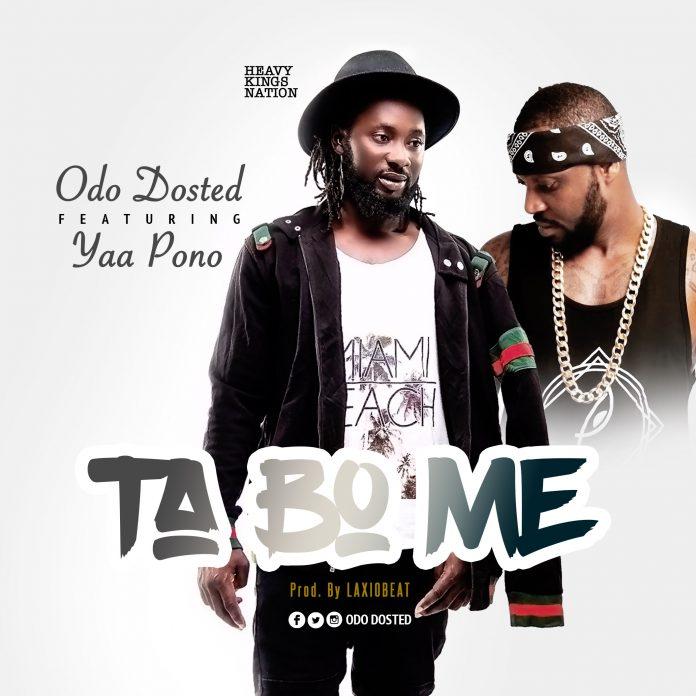 Odo Dosted Ft Yaa Pono - Ta Bo Me (Prod By Laxio Beat)