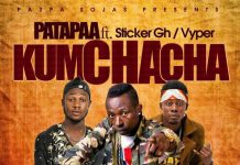 Patapaa - Kumchacha Ft Sticker X Vyper (Prod By King Odyssey)