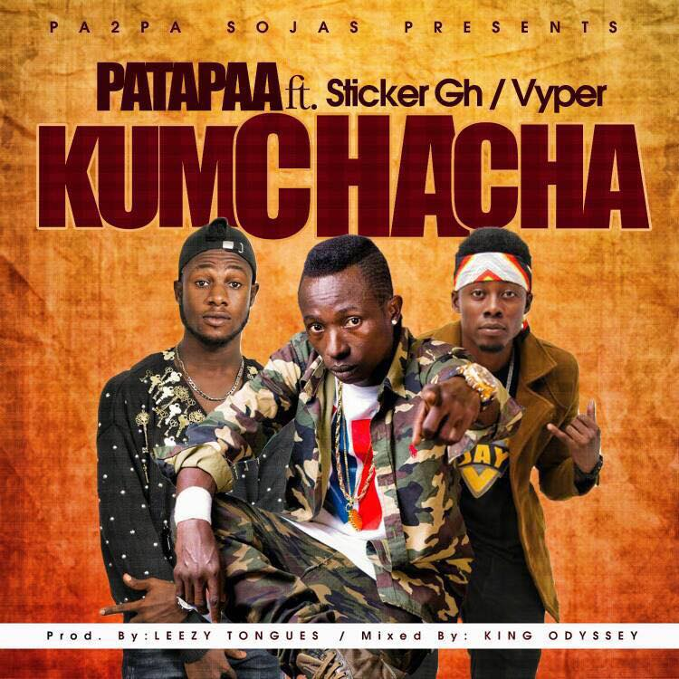 DOWNLOAD MP3 : Patapaa – Kumchacha Ft Sticker X Vyper (Prod