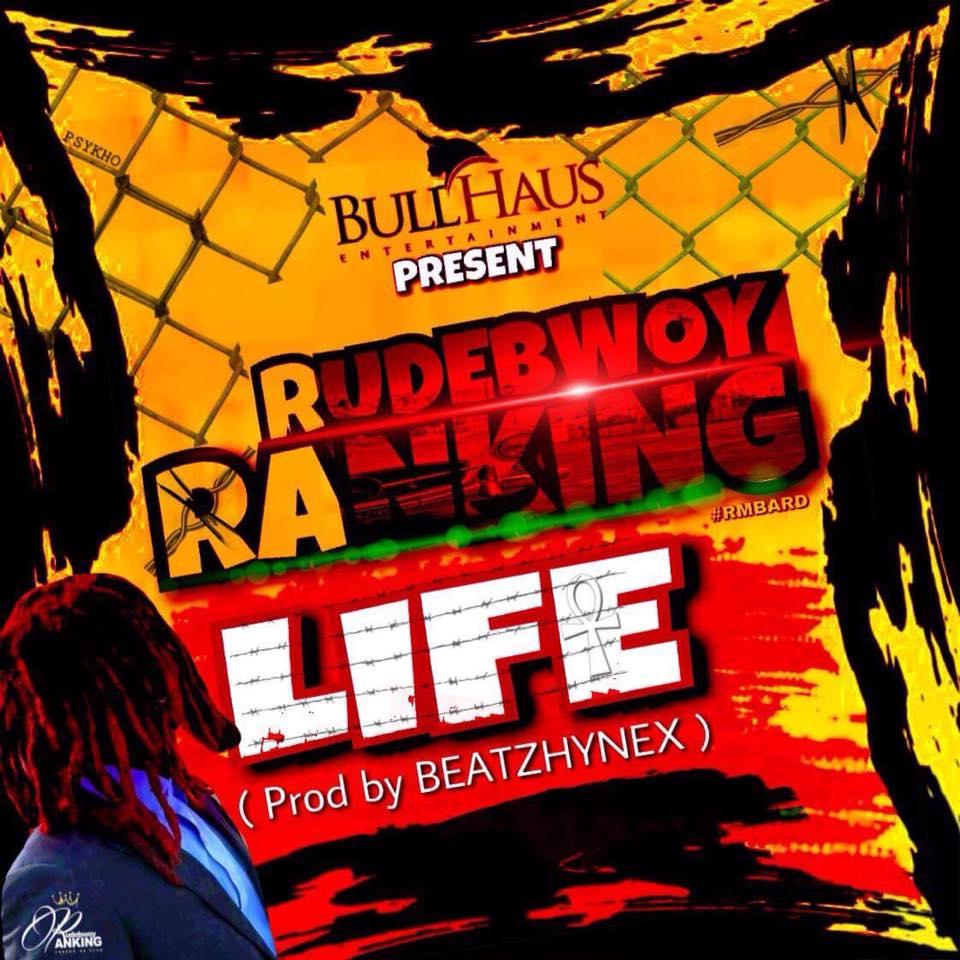 DOWNLOAD MP3 : Rudebwoy Ranking – Life (Prod By Beatzhynex
