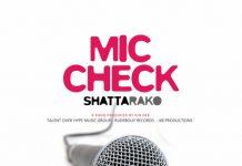Shatta Rako - Mic Check (Prod By Kin Dee)