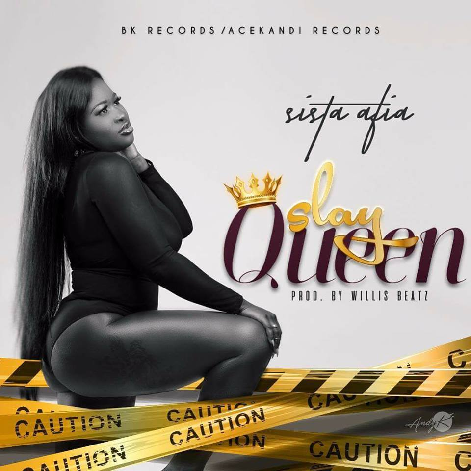 DOWNLOAD MP3 : Sista Afia – Slay Queen (Prod By Willisbeatz)