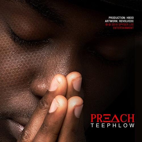 TeePhlow - Preach (Prod By HBoo)