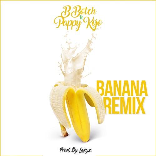 B.Botch Ft Pappy Kojo - Banana (Remix)
