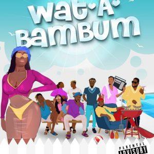 DOWNLOAD MP3 : BAM Allstars ft. Kelvyn Boy – WatABamBum (prod. DJ Breezy)