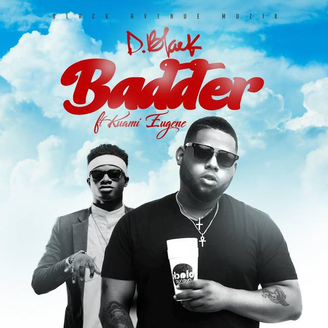 Image result for D-Black ft Kuami Eugene – Badder