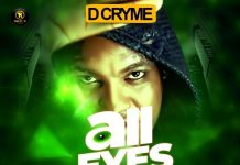 D Cryme - All Eyes On You (Prod By Paris Beatz)