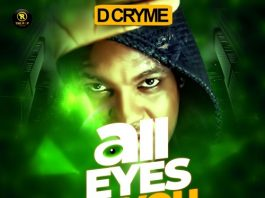 D Cryme - All Eyes On You (Prod By Paris Beatz)