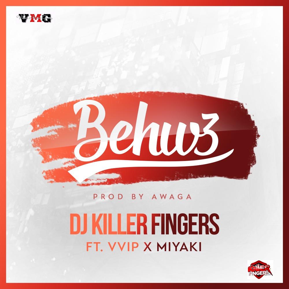 DOWNLOAD MP3 : Dj Killer Fingers Ft. Vvip & Miyaki – Behw3 (Prod.By Awaga)