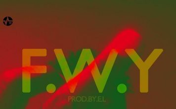 E.L – FWY Fvck With You