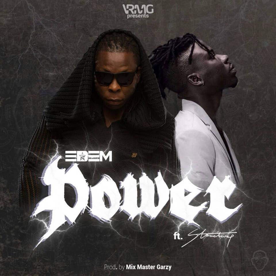 Edem ft. StoneBwoy – Power (Prod. By Mix Master Garzy)