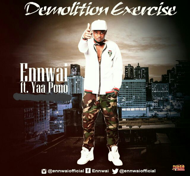 Ennwai ft Yaa Pono - Demolition Exercise (Prod By Dr Ray)