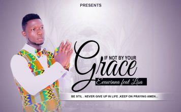 Evawinna Ft Lisa - If Not By Your Grace (Prod By K.E Beatz)