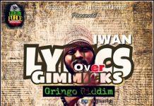IWAN - Lyrics Over Gimmicks (Gringo Riddim)