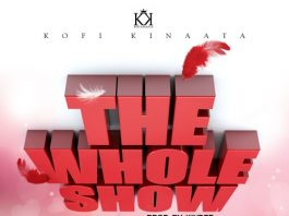Kofi Kinaata – The Whole Show (Prod. by Kin Dee)