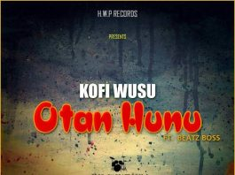 Kofi Wusu - Otan Hunu ft Beatz Boss (Pro By Beatz Boss)