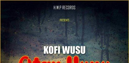 Kofi Wusu - Otan Hunu ft Beatz Boss (Pro By Beatz Boss)