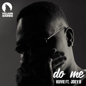 DOWNLOAD MP3 : Kuvie Ft Joey B – Do Me