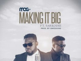 MOG x Sarkodie - Making It Big (Prod By Qwesiking)