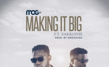 MOG x Sarkodie - Making It Big (Prod By Qwesiking)