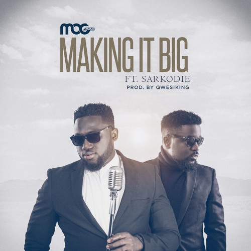 DOWNLOAD MP3 : MOG x Sarkodie – Making It Big (Prod By Qwesiking)