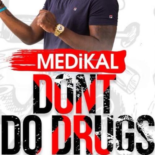 DOWNLOAD MP3 : Medikal – Don't Do Drugs (Prod. By Unklebeatz)