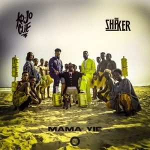 DOWNLOAD MP3 : Shaker x Ko-Jo Cue – Mama Yie (Prod  By