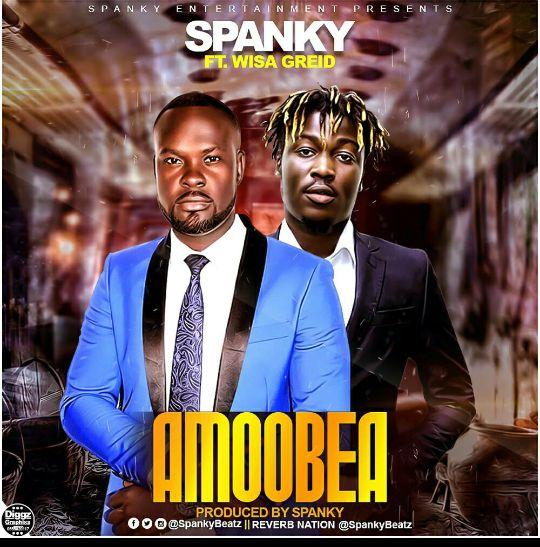 DOWNLOAD MP3 : Spanky ft. Wisa Greid – Amoobea (Prod. By Spanky)