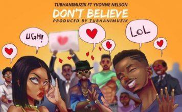 Tubhani Muzik - Don't Believe ft Yvonne Nelson Club Edit