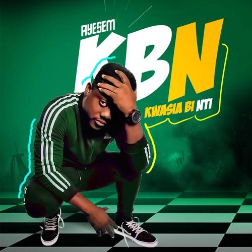 Ayesem - Kwasia Bi Nti (K.B.N) (Prod. By WillisBeatz)