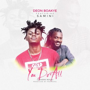 Deon Boakye ft. Samini – You Do All (Prod. By Peewezel)