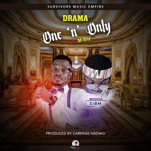 Drama ft M-Biz - One n Only (Prod By Carpass)