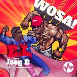 E.L Ft Joey B - Wosa (Prod By PeeonDa Beatz)