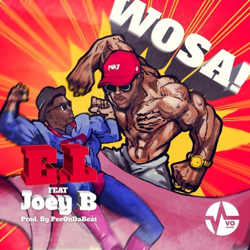 E.L Ft Joey B - Wosa (Prod By PeeonDa Beatz)