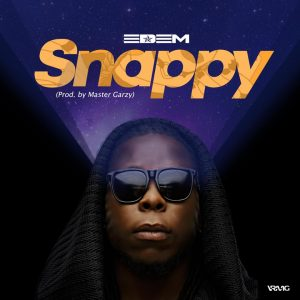 Edem - Snappy (Prod. By Mix Master Garzy)