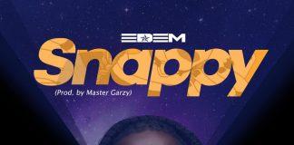 Edem - Snappy (Prod. By Mix Master Garzy)